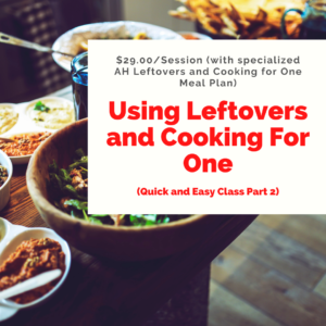 Using Leftovers and Cooking for One